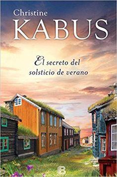 El Secreto Del Solsticio De Verano NB GRANDES NOVELAS: Amazon.es: Christine Kabus, Paula Aguiriano Aizpurua: Libros