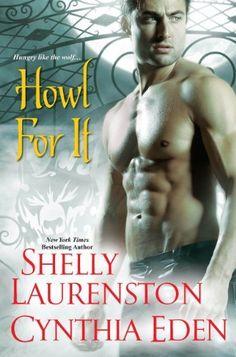 Howl for It by Shelly Laurenston, http://www.amazon.com/gp/product/B007T9WVG6/ref=cm_sw_r_pi_alp_FewRpb0HDCMJS