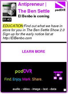 #EDUCATION #PODCAST  Antipreneur | The Ben Settle Show    El Benbo is coming    LISTEN...  http://podDVR.COM/?c=276aa95c-22bb-5337-d574-18baaf85c14b