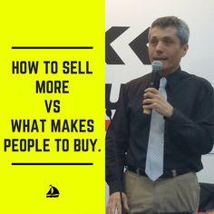 How to sell more VS what makes people to buy from you.