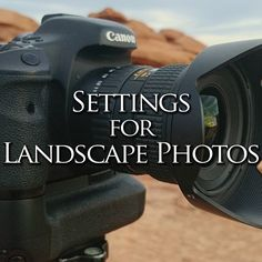 Settings for Landscape Photography – Find Me On The Mountain