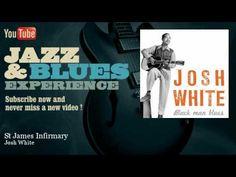 Josh White - St James Infirmary - JazzAndBluesExperience