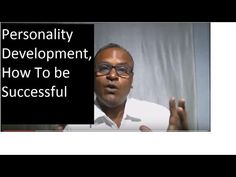 Personality Development, How to be successful by An Indian English Teacher