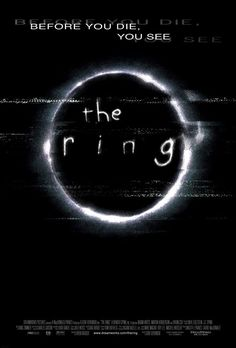 The Ring (2002) A young journalist must investigate a mysterious videotape which seems to cause the death of anyone in a week of viewing it.
