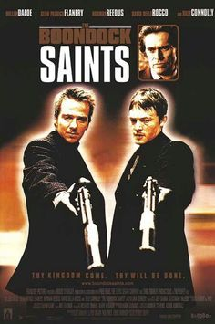 The Boondock Saints (1999) A vigilante film written and directed by Troy Duffy. The film stars Sean Patrick Flanery and Norman Reedus as fraternal twins,