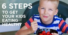 Parents continue to tell me that their kids simply won't eat the healthy options. We've put together six keys to get your kids to eat as healthy as you.
