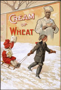 I have about 30 images from the Cream of Wheat ad campaign that our ancestors saw from the turn of the 20th century through the 1950's. It's a great study in advertising. I found most of the images on two web sites: Heritageauctions.com and the site for Grapefruit Moon art gallery. Take care if you visit either site. I guarantee that you will find yourself addicted to the incredible art they have managed to amass.  Enjoy