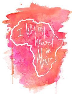 left my heart in africa.