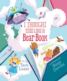I Thought This Was a Bear Book by Tara Lazar and Benji Davies | Writing for Kids (While Raising Them)