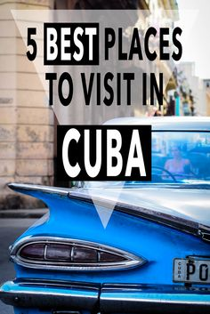 Backpacking in Cuba soon? Check out the 5 best places to visit and get the best of the beaches, the cities and the mojitos!
