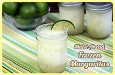 Drink: makes 6 pint jars  •1 (12 oz.) can frozen limeade concentrate   •1 cup (8 oz.) tequilla   •1/4 cup (2 oz.) triple sec (orange flavored liqueur)   •juice of 2 limes   •4-5 cups ice