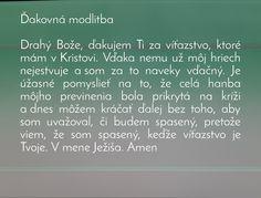 Ďakovná modlitba, Láska, Dobro Motto, Motivation, Inspiration, Biblical Inspiration, Mottos, Inspirational, Inhalation