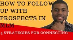 How To Follow Up With Prospects In MLM: 4 Strategies For Connecting