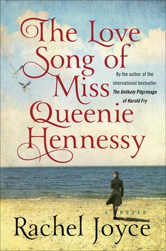 'The Love Song of Miss Queenie Hennessy,' by Rachel Joyce - The Washington Post