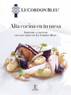 Alta cocina en tu mesa (Le Cordon Bleu) - https://www.conmuchagula.com/alta-cocina-en-tu-mesa-le-cordon-bleu/?utm_source=PN&utm_medium=Pinterest+CMG&utm_campaign=SNAP%2Bfrom%2BCon+Mucha+Gula