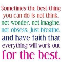 ...and have faith that everything will work out for the best.