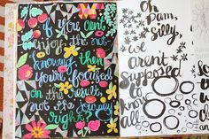 Pam Garrison ~  art journal ... love the left page with black background and fun bright {flowers} and muted pastel colors {for lettering}