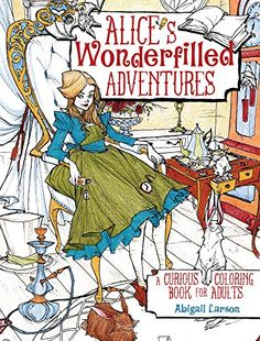 Alice's Wonderfilled Adventures: A Curious Coloring Book for Adults by Abigail Larson http://www.amazon.com/dp/1440346682/ref=cm_sw_r_pi_dp_IXi-wb1RSVCGJ