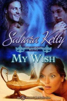 My Wish (Time Guardians) by Sahara Kelly