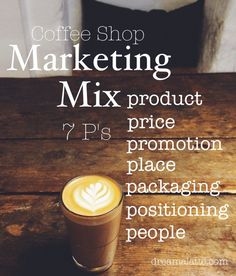 Business Plan: Marketing Mix Using the 7 P's of the Marketing Mix to strengthen your coffee shop business plan and marketing strategy.Using the 7 P's of the Marketing Mix to strengthen your coffee shop business plan and marketing strategy. Starting A Coffee Shop, My Coffee Shop, Coffee Shop Design, Opening A Coffee Shop, Coffee Market, Coffee Shops Ideas, Coffee Carts, Coffee Truck, Coffee Drinks