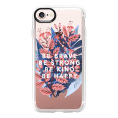 Be Brave, Be Strong by Papio Press - iPhone 7 Case And Cover ($40) ❤ liked on Polyvore featuring accessories, tech accessories, phone cases, iphone case, iphone cases, clear iphone case, apple iphone case and iphone cover case