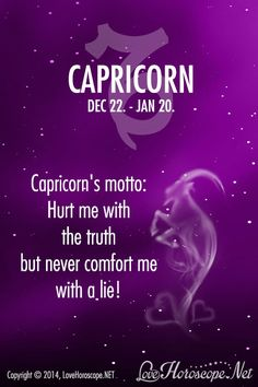 Be straight rather than soft with a Capricorn. for cool daily horoscopes visit www.lovehoroscope.net
