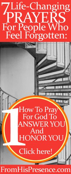 If you feel forgotten, pray these 7 life-changing prayers to see progress in your life. Prayer #1 is about how to ask God to answer you and honor you.