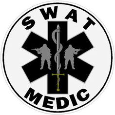 SWAT Medic. Oh yes, this will be in my future