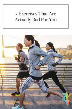5 Exercises That Are Actually Bad for You  via @PureWow