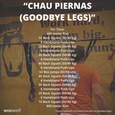 """Chau Piernas (Goodbye Legs)"" WOD - For Time: 800 meter Run; 10 Back Squats (50/40 kg); 6 Handstand Push-Ups; 20 Back Squats (50/40 kg); 6 Handstand Push-Ups; 30 Back Squats (50/40 kg); 6 Handstand Push-Ups; 40 Back Squats (50/40 kg); 6 Handstand Push-Ups; 50 Box Jumps (60/50 cm); 40 Back Squats (50/40 kg); 6 Handstand Push-Ups; 30 Back Squats (50/40 kg); 6 Handstand Push-Ups; 20 Back Squats (50/40 kg); 6 Handstand Push-Ups; 10 Back Squats (50/40 kg); 800 meter Run"