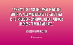quote-George-William-Russell-we-may-fight-against-what-is-wrong-53559.png (1000×620)