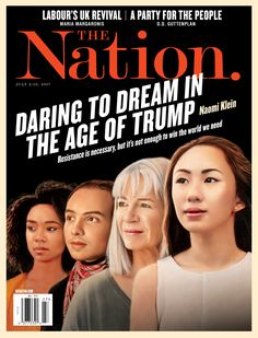 Daring to Dream in The Age of Trump. The Nation. July 03/10, 2017. Illustration by Tim O'Brien.