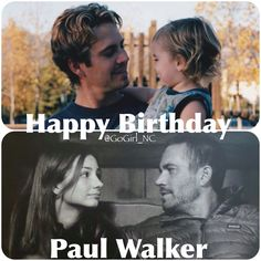 Happy Birthday Paul Walker...Can't believe it's been almost a year...This still doesn't see right or true, you will Forever & Always be in our Hearts #RememberTheBuster