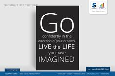 #SalarpuriaSattva #Thoughtfortheday  Go confidently in the direction of your dreams.  Live the life you have imagined.