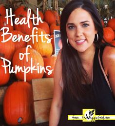 Pump Up the #Pumpkin! Health Benefits of #Fall's Favorite Veggie// theVeggieGirl.com