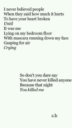You killed me, and I'm trying to live again