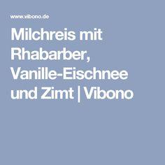Milchreis mit Rhabarber, Vanille-Eischnee und Zimt   Vibono