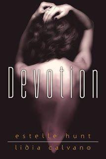 Le mie ossessioni librose: Recensione #139 Devotion by Estelle Hunt, Lidia Ca...