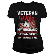 Veteran wife, my husband risked his life to save stranger just imagine what he would do to protect me #Veterans Day #Veteran wife #Husband. US Holidays t-shirts,US Holidays sweatshirts, US Holidays hoodies,US Holidays v-necks,US Holidays tank top,US Holidays legging.