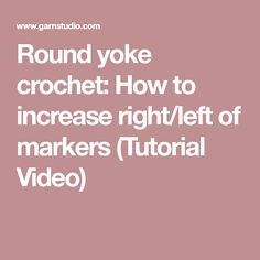 Round yoke crochet: How to increase right/left of markers (Tutorial Video)