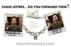 If you forward this #pin to 100 people you will have good luck. #ChainLetters come all the time and I don't lick the stamp. Do you forward them? Be honest honey. -Hughes it or Lose it?