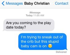 Operation Jailbreak: | 15 Texts Babies Wish They Could Send