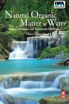 Natural Organic Matter in Water: Characterization and Treatment Methods (Advances in Librarianship (Seminar))