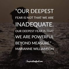 Looking for a little inspiration or sense of clarity? Try reading these enlightening Marianne Williamson quotes and sayings for a start. Fear Quotes, Quotes To Live By, Life Quotes, Wisdom Quotes, Our Deepest Fear Quote, Positive Thoughts, Positive Quotes, Marianne Williamson Quote, Fear Tattoo