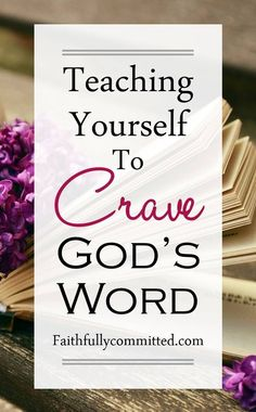 Teaching Yourself to crave God's Word | Bible Study | Christian Living | Christian Woman Bible Study Tips, Scripture Study, Scripture Reading, Bible Scriptures, Bible Quotes, Qoutes, Christian Faith, Christian Living, Christian Women