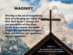 As we draw nearer, God seems larger. We see that He is bigger than our worries, our questions, and our problems.
