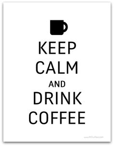 Keep Calm and Drink Coffee #freeprintable Wall Art TODAY ONLY 10/11/13! @ AllOurDays.com #31days of Free Printable Wall Art #keepcalm