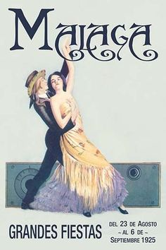 A pair of dancers in traditional Spanish attire adorn this travel & tourism poster for the Grand festival in Malaga, Spain. This poster is a modern version commemorating the 1925 event.