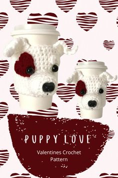 """Here's a little """"Puppy Love"""" for your mug! The heart eye patch is intentional as puppies sure do steal our hearts. Crochet one as Valentine's Day gift for yourself or for anyone who dotes on dogs, and… More Crochet Coffee Cozy, Crochet Cozy, Crochet Gifts, Mug Cozy Pattern, Animal Noses, Selling Crochet, Fast Crochet, Coffee Sleeve, Little Puppies"""