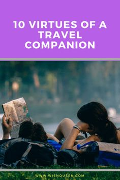 10 Virtues of a travel companion. What are good qualities to have in a travel partner? Packing Tips, Travel Gifts, Traveling By Yourself, About Me Blog, Hacks, Camping, Queen, Life, Campsite
